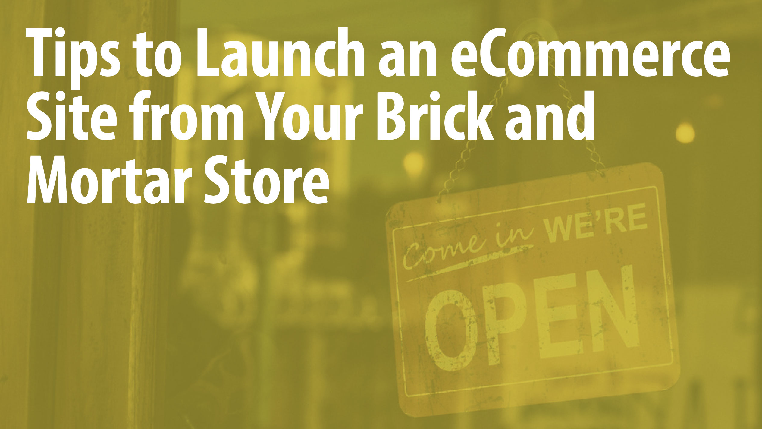 Tips to Launch an eCommerce Site from Your Brick and Mortar Store