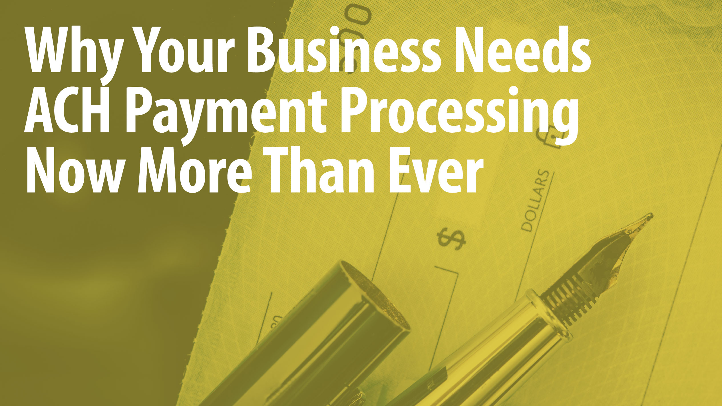 Why Your Business Needs ACH Payment Processing Now More Than Ever