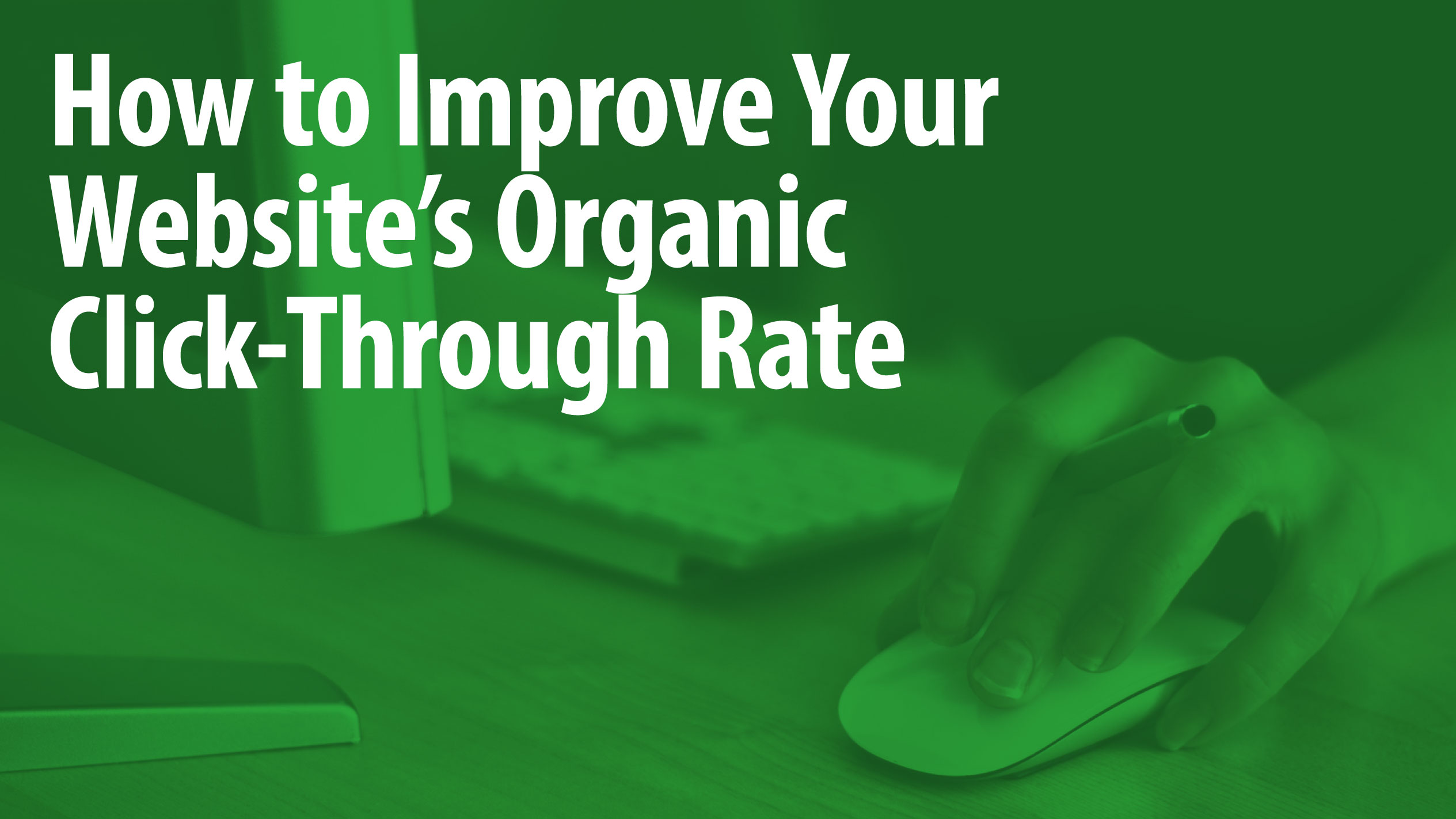 How to Improve Your Website's Organic Click-Through Rate