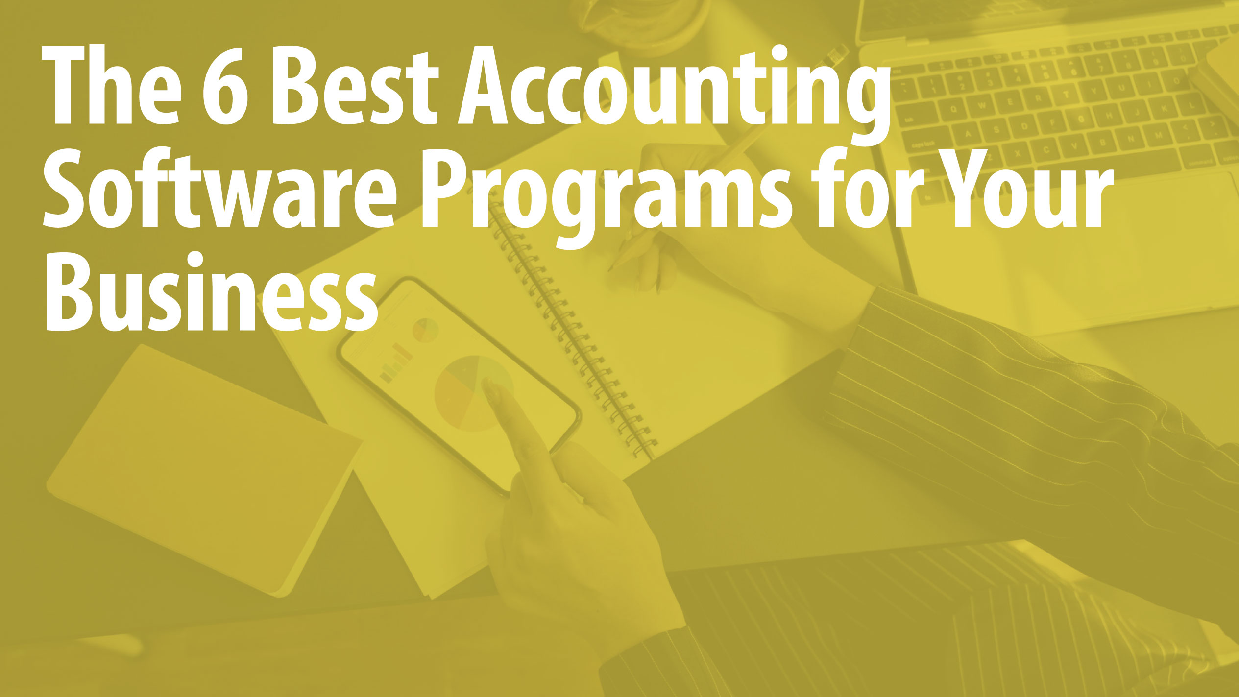 The 6 Best Accounting Software Programs for Your Business
