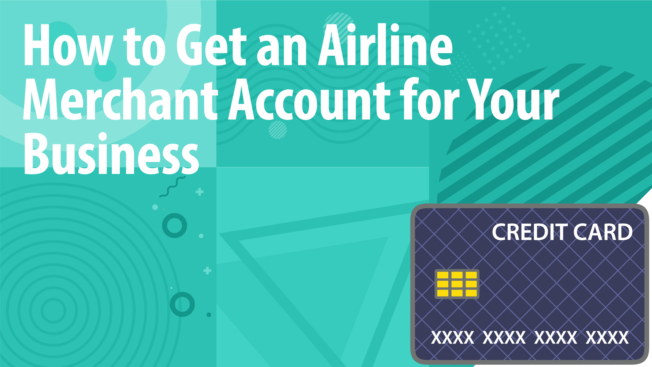 How to Get an Airline Merchant Account for Your Business
