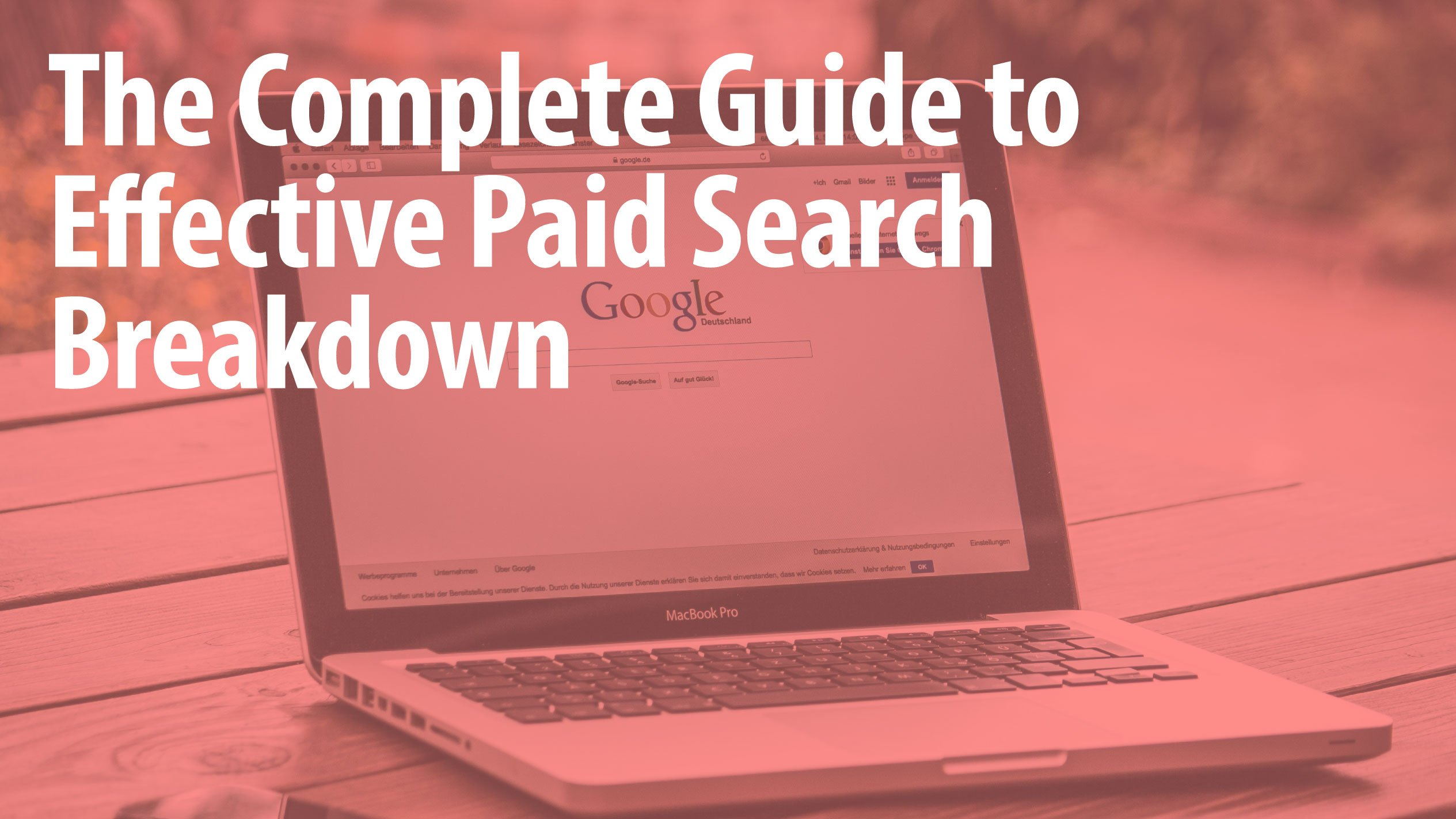 The Complete Guide to Effective Paid Search Breakdown