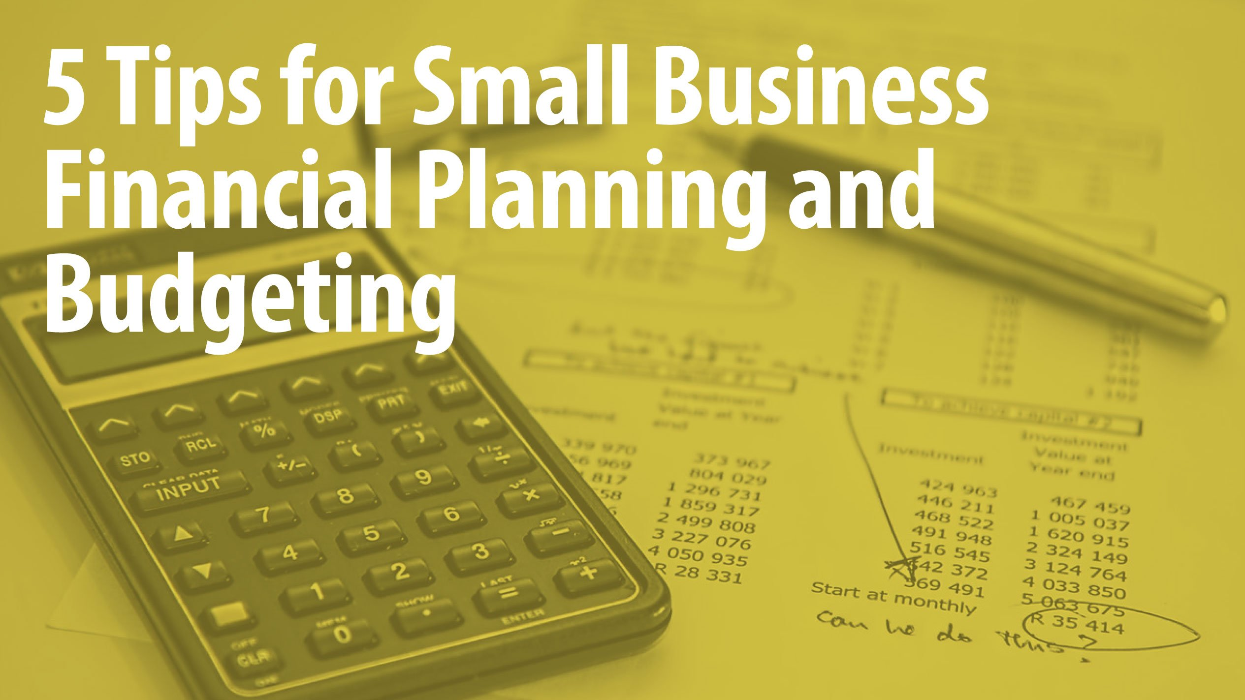 5 Tips for Small Business Financial Planning and Budgeting