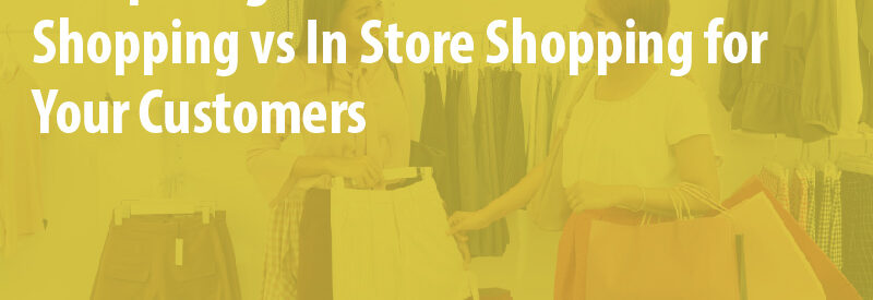 Online vs In Store Shopping